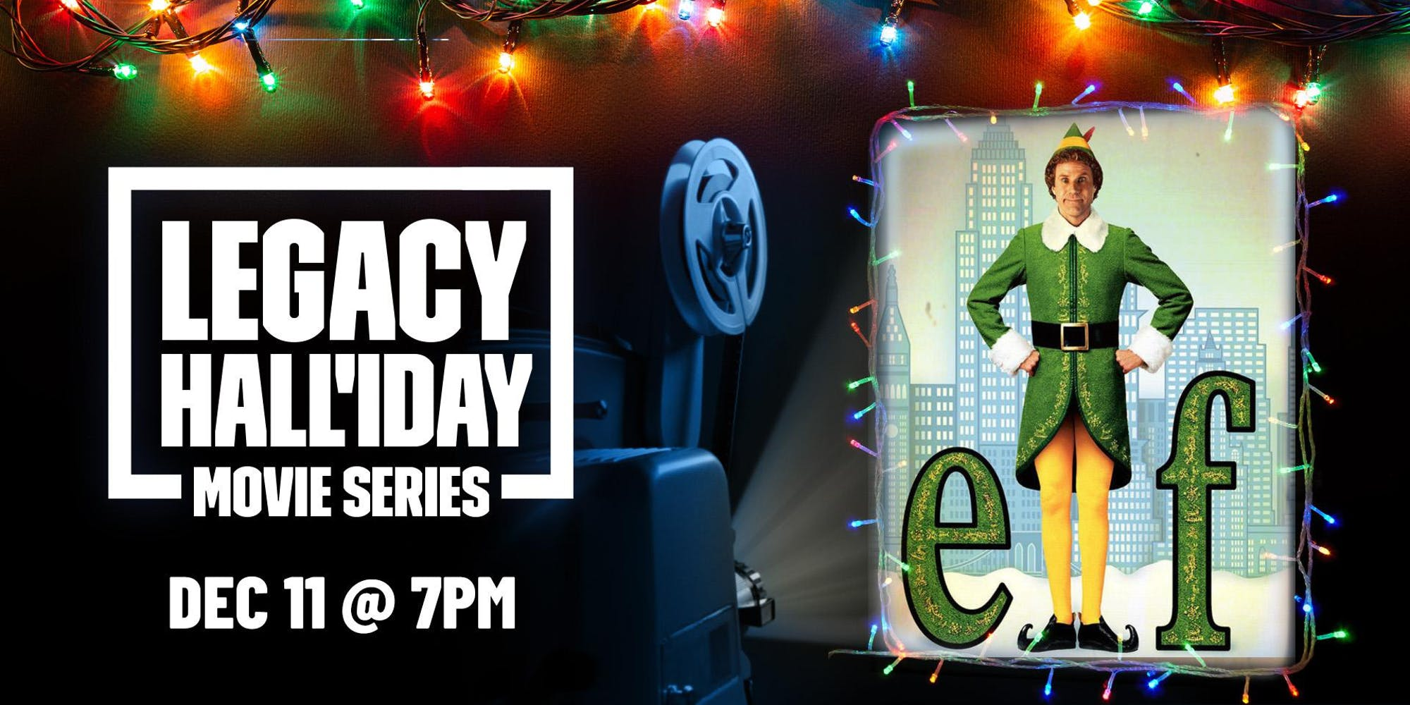 Legacy Hall'iday Movie Series: Elf - hero