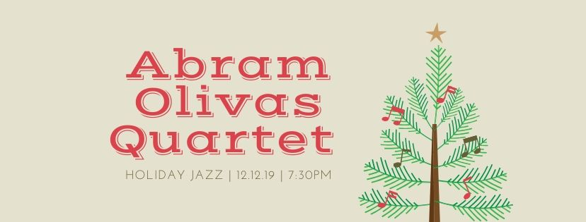 Abram Olivas Quartet (Holiday Jazz)