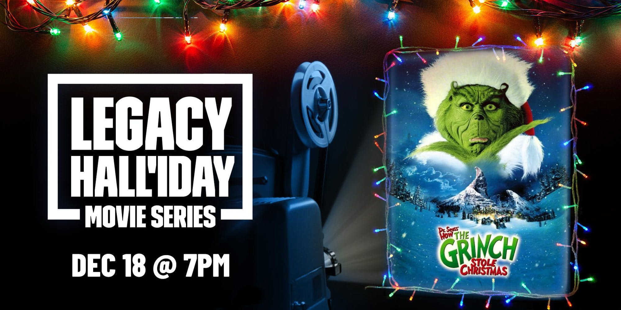 The Grinch Christmas & Sing-Along 2020 Legacy Hall'iday Movie Series: How the Grinch Stole Christmas