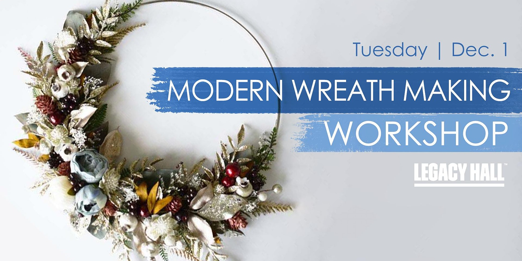 Modern Wreath Making Workshop at Legacy Hall - hero