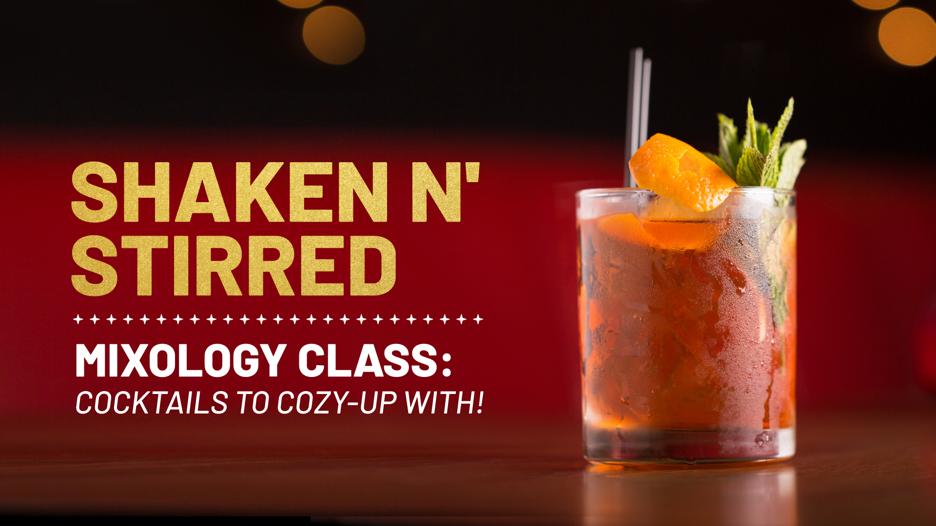 Promo image of Shaken N' Stirred: Cozy Cocktails Class