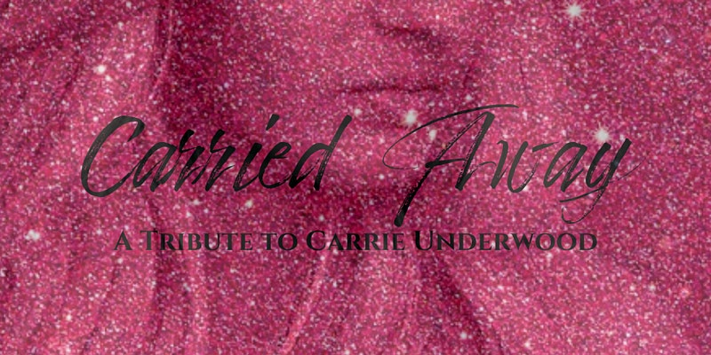 Promo image of Carrie Underwood Tribute: Carried Away