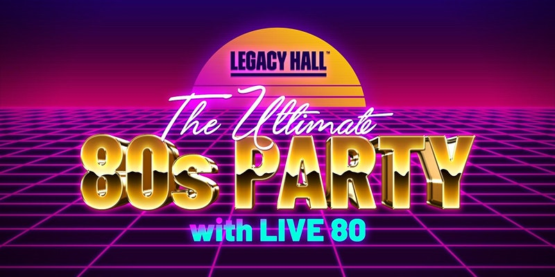 Promo image of Live 80: The Ultimate 80s Night