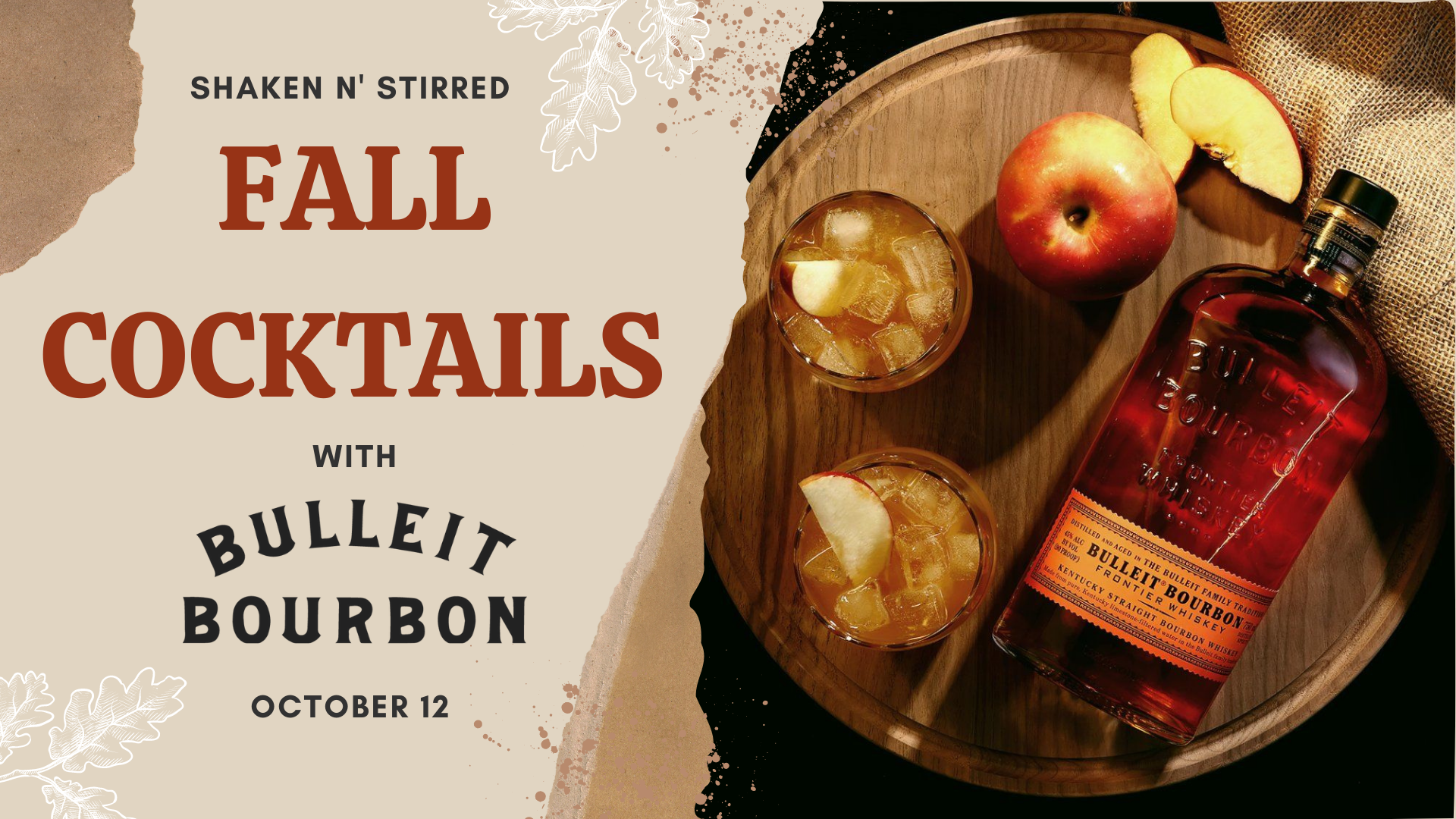 Promo image of Shaken N' Stirred: Fall Cocktails with Bulleit Bourbon